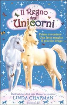 Il regno degli unicorni: Prime avventure-Festa magica-Il piccolo drago - Linda Chapman - copertina