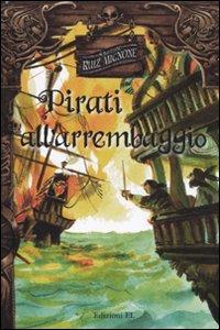 Libro Pirati all'arrembaggio Sebastiano R. Mignone