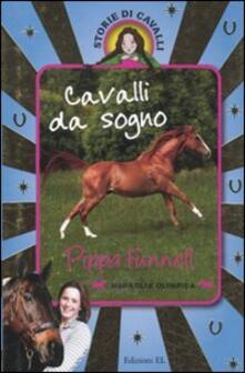 Cavalli da sogno: Un cavallo da sogno-Il cavallo da corsa-Una cavallina per due. Storie di cavalli.pdf