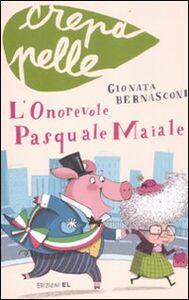Foto Cover di L' onorevole Pasquale Maiale, Libro di Gionata Bernasconi, edito da EL