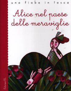 Libro Alice nel paese delle meraviglie da Lewis Carroll Stefano Bordiglioni , Carlotta Castelnovi