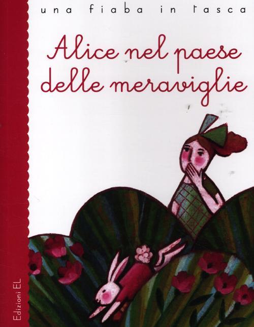 Alice nel paese delle meraviglie da Lewis Carroll