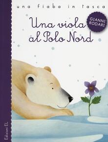 Nicocaradonna.it Una viola al Polo Nord. Ediz. illustrata Image