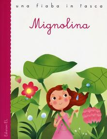 Mignolina. Ediz. illustrata - Stefano Bordiglioni,Hans Christian Andersen,Francesco Zito - copertina