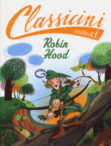 Libro Robin Hood di Alexandre Dumas Silvia Roncaglia