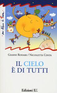 Libro Il cielo è di tutti Gianni Rodari , Nicoletta Costa