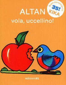 Libro Vola, uccellino! Tullio F. Altan