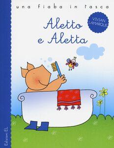 Foto Cover di Aletto e Aletta, Libro di Vivian Lamarque,Nicoletta Costa, edito da EL