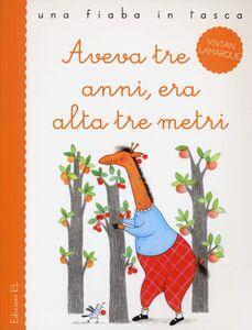 Libro Aveva tre anni, era alta tre metri Vivian Lamarque , Anna Curti