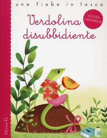 Verdolina disubbidiente. Ediz. illustrata - Vivian Lamarque,Francesco Zito - copertina