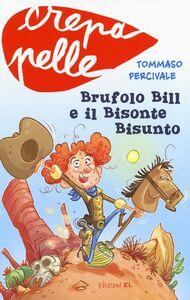 Libro Brufolo Bill e il bisonte bisunto Tommaso Percivale