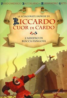 Librisulladiversita.it L' assedio di Rocca Fangosa. Le sciagurate imprese di Riccardo Cuor di Cardo. Vol. 5 Image
