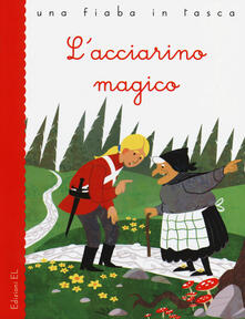 Filippodegasperi.it L' acciarino magico. Ediz. illustrata Image