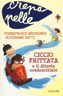 Ciccio Frittata e il diluvio condominiale - Pierdomenico Baccalario,Alessandro Gatti - copertina