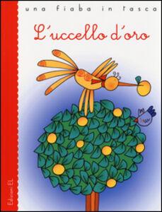 Libro L' uccello d'oro Jacob Grimm , Wilhelm Grimm , Stefano Bordiglioni