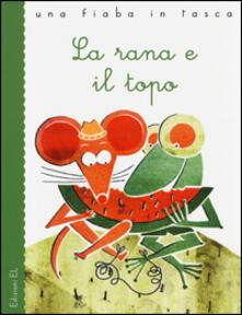 La rana e il topo - Esopo,Stefano Bordiglioni,Laura Fanelli - copertina
