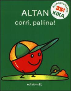 Libro Corri, pallina! Tullio F. Altan