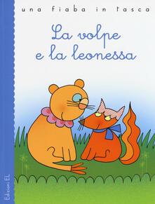 La volpe e la leonessa - Stefano Bordiglioni,Esopo - copertina