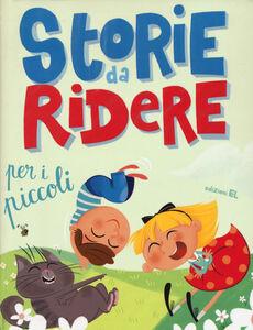 Libro Storie da ridere per i piccoli Anne Jonas , Chiara Nocentini