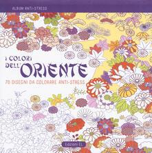 I colori dellOriente. Album anti-stress.pdf