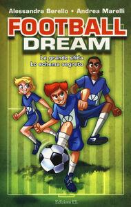 Libro Football dream: La grande sfida-Lo schema segreto Alessandra Berello , Andrea Marelli