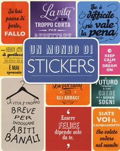 Libro Un mondo di stickers. Con adesivi  0