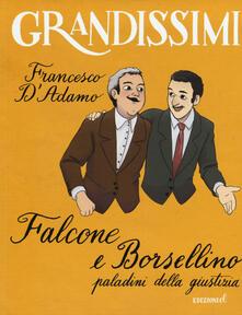 Ilmeglio-delweb.it Falcone e Borsellino, paladini della giustizia. Ediz. illustrata Image