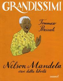 Ristorantezintonio.it Nelson Mandela, eroe della libertà. Ediz. illustrata Image