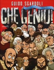 Libro Che genio! Storie di personaggi straordinari Guido Sgardoli 0