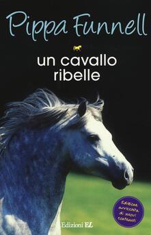Capturtokyoedition.it Un cavallo ribelle. Storie di cavalli. Vol. 14 Image
