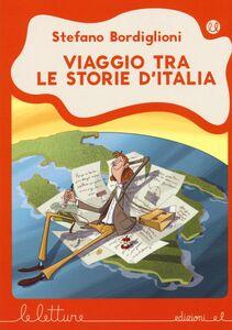 Libro Viaggio tra le storie d'Italia Stefano Bordiglioni