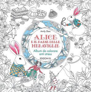 Foto Cover di Alice e il paese delle meraviglie. Album da colorare anti-stress, Libro di Amily Shen, edito da EL 0