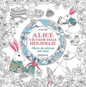 Libro Alice e il paese delle meraviglie. Album da colorare anti-stress Amily Shen 0