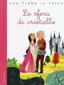 La sfera di cristallo da Jacob Grimm e Wilhelm Grimm - Stefano Bordiglioni - copertina