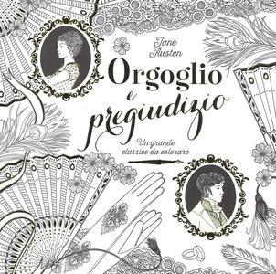 Orgoglio e pregiudizio. Un grande classico da colorare - Jane Austen - copertina
