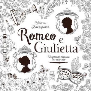 Romeo e Giulietta. Un grande classico da colorare - William Shakespeare - copertina