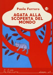 Libro Agata alla scoperta del mondo Paola Ferrero