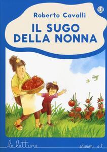 Il sugo della nonna. Ediz. a colori - Roberto Cavalli - copertina