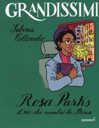 Rosa Parks. Il no che cambiò la storia - Colloredo Sabina - wuz.it