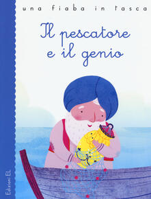 Camfeed.it Il pescatore e il genio da Le mille e una notte. Ediz. a colori Image