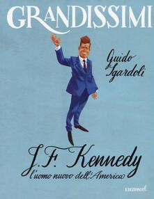 Winniearcher.com J.F. Kennedy. L'uomo nuovo dell'America. Ediz. a colori Image