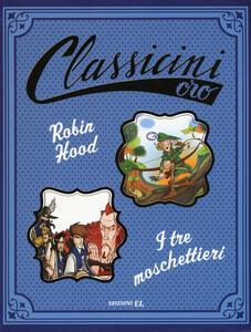 Robin Hood-I tre moschettieri - Silvia Roncaglia,Tommaso Percivale - copertina