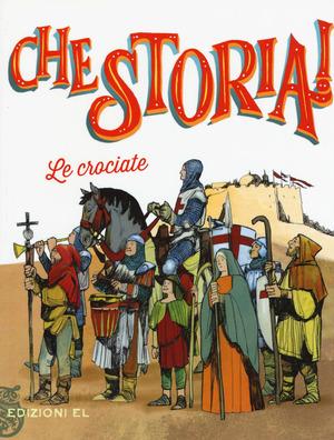 Le Crociate. Ediz. a colori