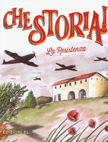 Premioquesti.it La Resistenza. Ediz. a colori Image