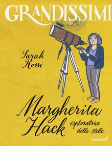 Margherita Hack, esploratrice delle stelle - Sarah Rossi - copertina