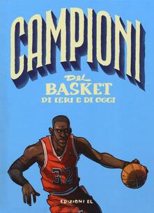 Antondemarirreguera.es Campioni del basket di ieri e oggi. Ediz. a colori Image