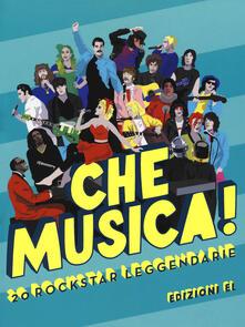 Che musica! 20 rockstar leggendarie. Ediz. a colori.pdf