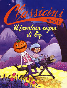 Il favoloso regno di Oz da Lyman Frank Baum - Silvia Roncaglia - copertina