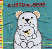 Il libro del bebè. Orsi - Francesca Ferri - copertina