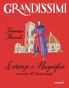 Lorenzo il magnifico, principe del Rinascimento - Tommaso Percivale - copertina